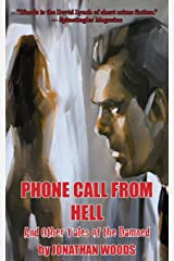 Phone Call From Hell and Other Tales of the Damned Kindle Edition