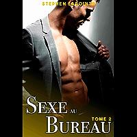 Sexe au Bureau - Tome 2: (Nouvelle érotique gay, Avec mon Boss et mes Collègues) (French Edition)