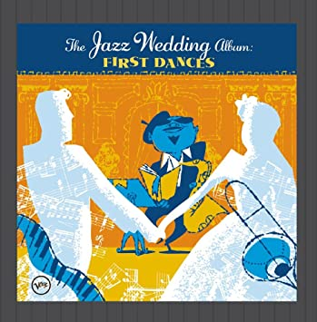 The Jazz Wedding Album First Dances