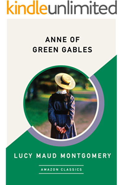 Anne Of Green Gables Amazonclassics Edition Kindle Edition By Montgomery Lucy Maud Literature Fiction Kindle Ebooks Amazon Com