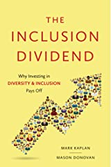 The Inclusion Dividend: Why Investing in Diversity and Inclusion Pays Off Kindle Edition