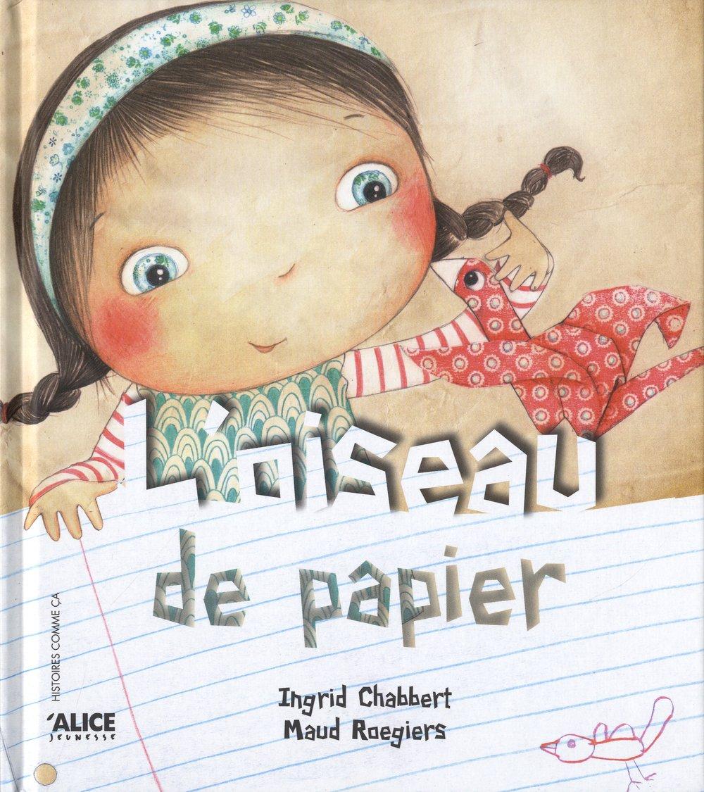 Amazon.fr - L Oiseau de papier - Ingrid Chabbert - Livres 4ede9c5f343