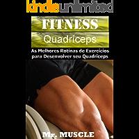 Fitness Quadríceps: As Melhores Rotinas de Exercícios para Desenvolver seu Quadríceps