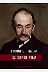 Thomas Hardy: The Complete Works: The Hand of Ethelberta,The Trumpet-Major,The Woodlanders, Wessex Tales... (Illustrated) (Bauer Classics) (All Time Best Writers Book 21) Kindle Edition