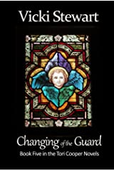 Changing of the Guard: Book Five in the Tori Cooper Novels Kindle Edition