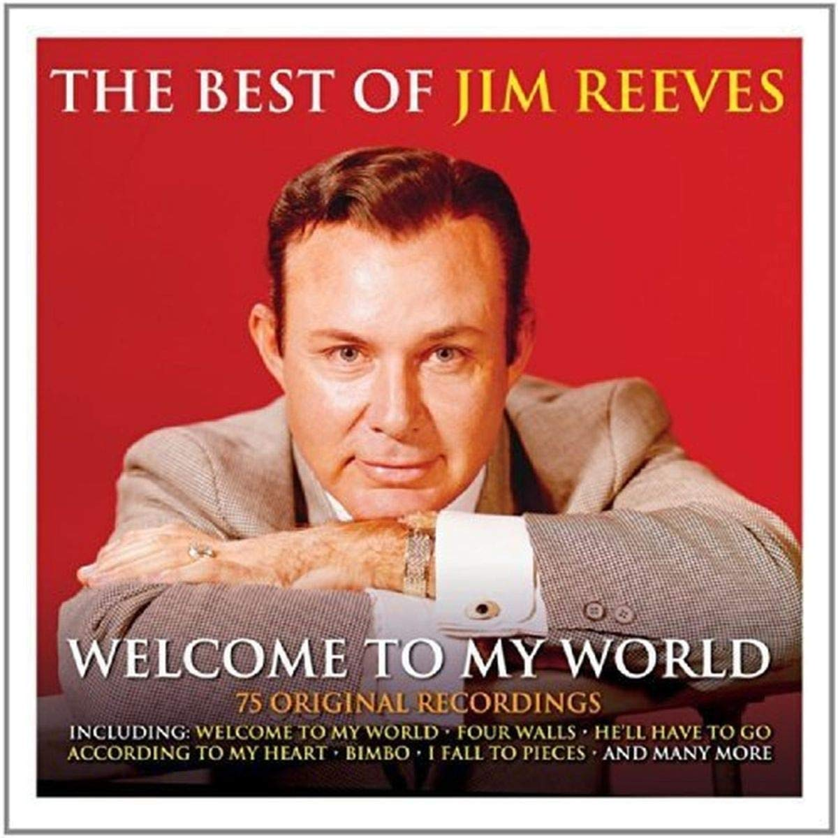 Jim Reeves - Welcome To My World The Best Of Jim Reeves - Amazon.com ...