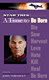 A Time To Be Born: Star Trek The Next Generation (Star Trek: The Next Generation)