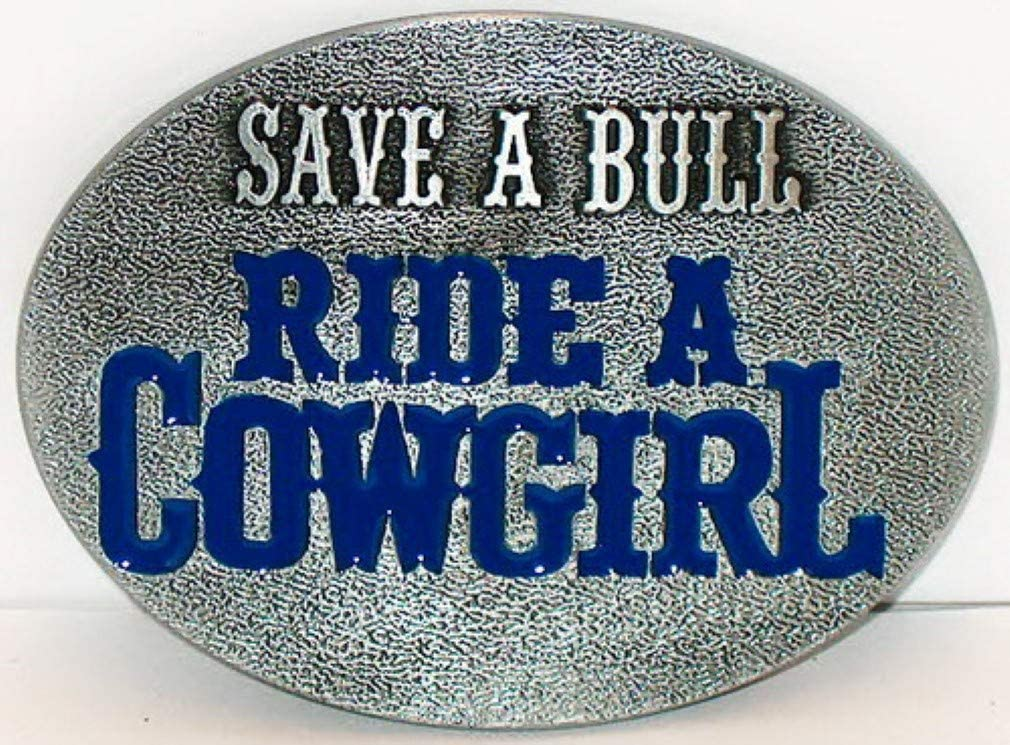 Canada Buckles ~ Save a Bull Ride a Cowgirl Funny Western Oval Belt Buckle.