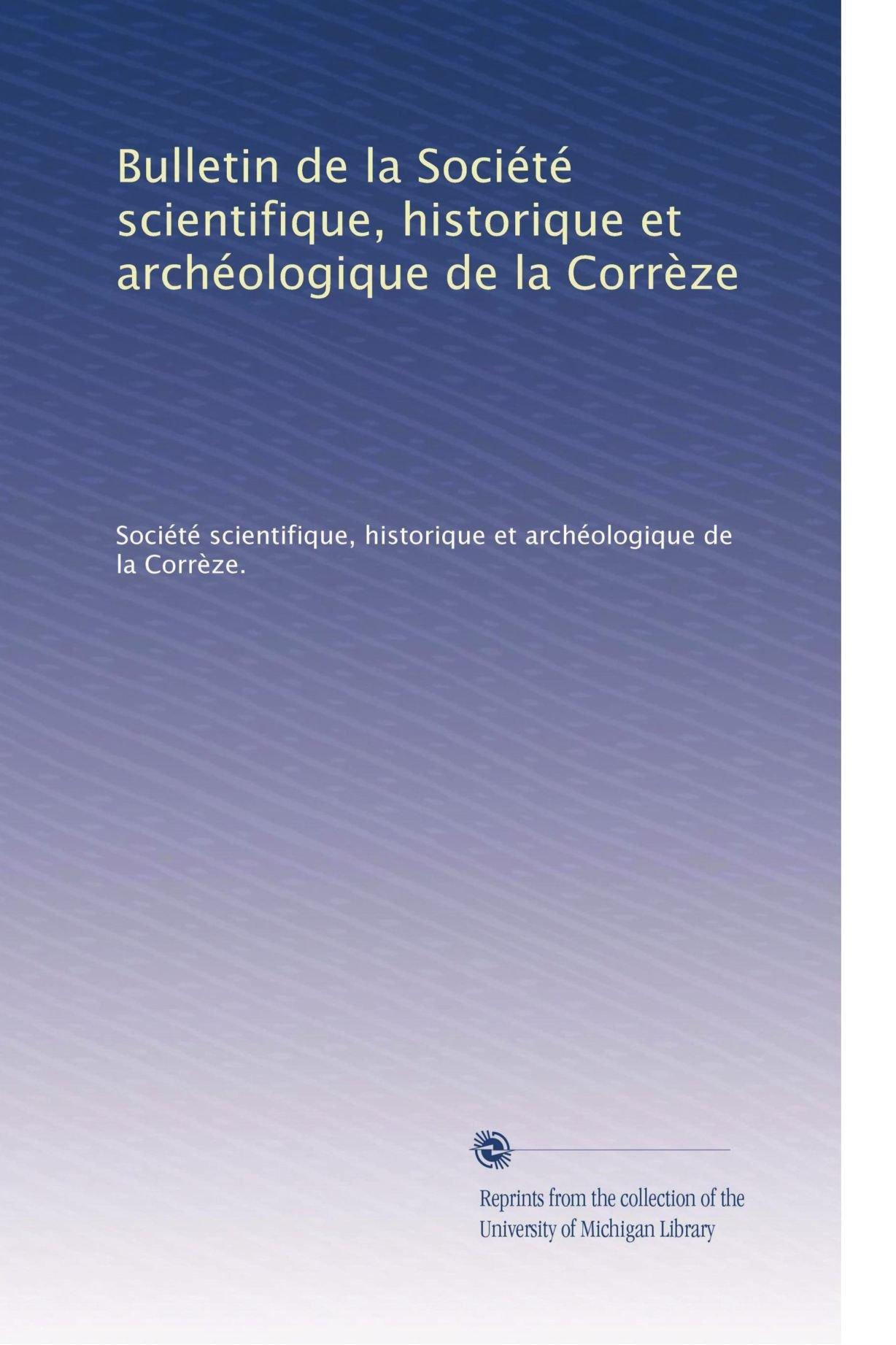 Bulletin de la Société scientifique, historique et archéologique de la Corrèze (French Edition) ebook