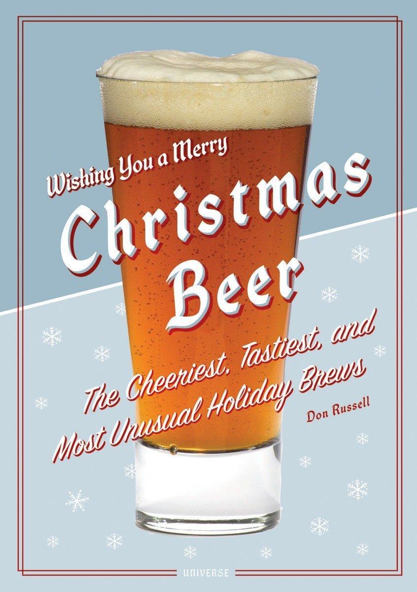 Christmas Beer.Christmas Beer The Cheeriest Tastiest And Most Unusual