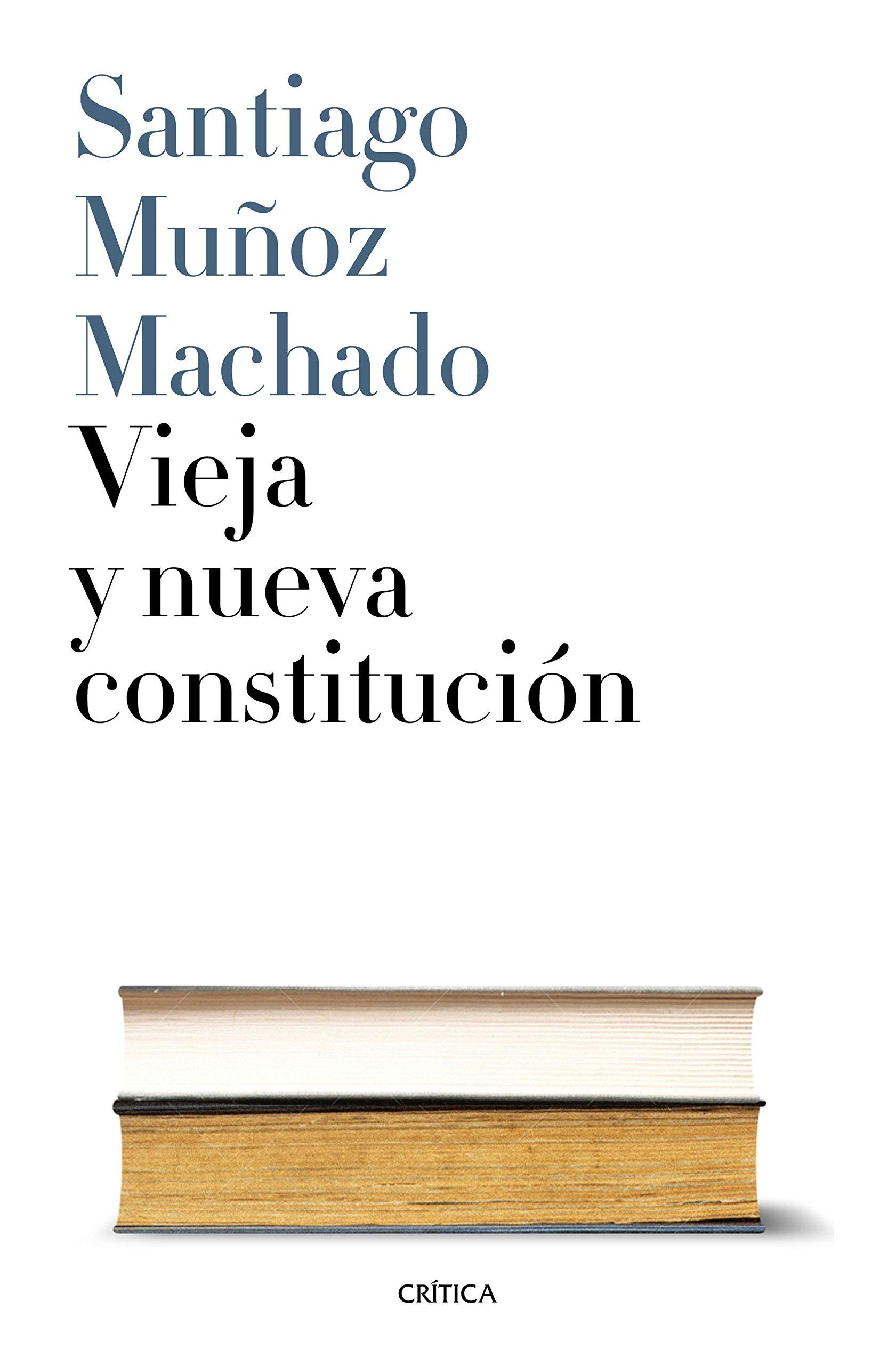 Vieja y nueva Constitución (Fuera de Colección): Amazon.es: Muñoz ...