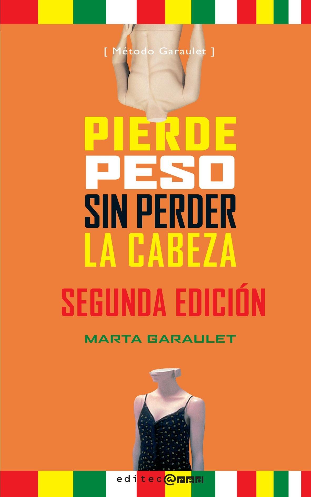 Pierde Peso Sin Perder la Cabeza: Segunda Edición (Spanish Edition) pdf