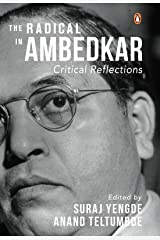 The Radical in Ambedkar: Critical Reflections Kindle Edition