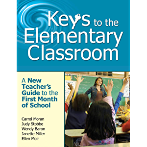 Keys to the Elementary Classroom: A New Teacher?s Guide to the First Month of School