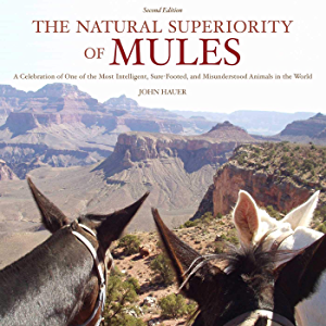 The Natural Superiority of Mules: A Celebration of One of the Most Intelligent, Sure-Footed, and Misunderstood Animals…