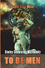 To Be Men: Stories Celebrating Masculinity Paperback