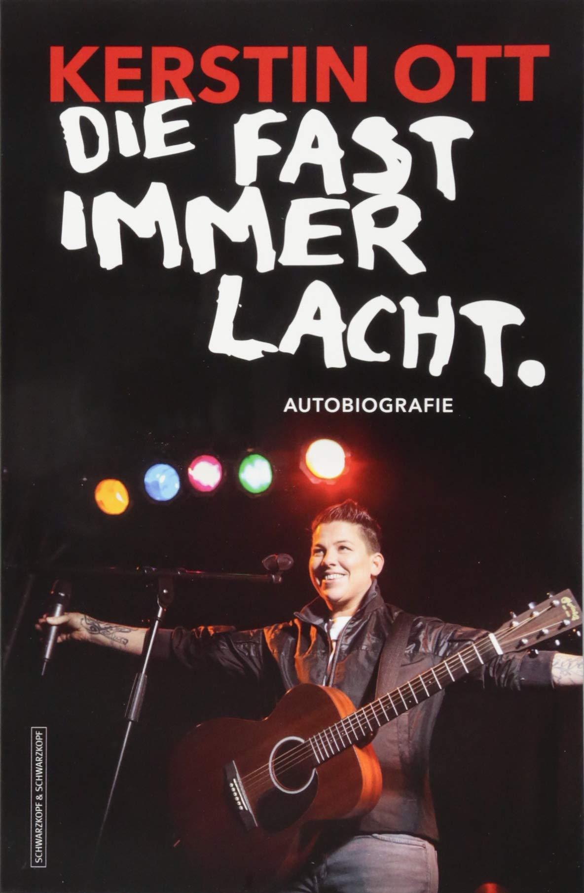 Kerstin Ott Die Fast Immer Lacht Autobiografie Amazonde Kerstin