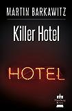 Killer Hotel: SoKo Hamburg 20  - Ein Heike Stein Krimi (Soko Hamburg - Ein Fall für Heike Stein)