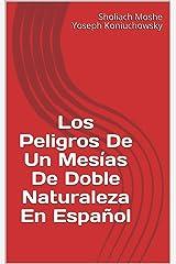 Los Peligros De Un Mesías De Doble Naturaleza En Español (Spanish Edition) Kindle Edition