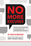 No More Excuses: The Five Accountabilities for Personal and Organizational Growth (No More Excuses Series)