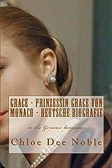 GRACE - Prinzessin Grace von Monaco - Deutsche Biografie (German Edition) Kindle Edition
