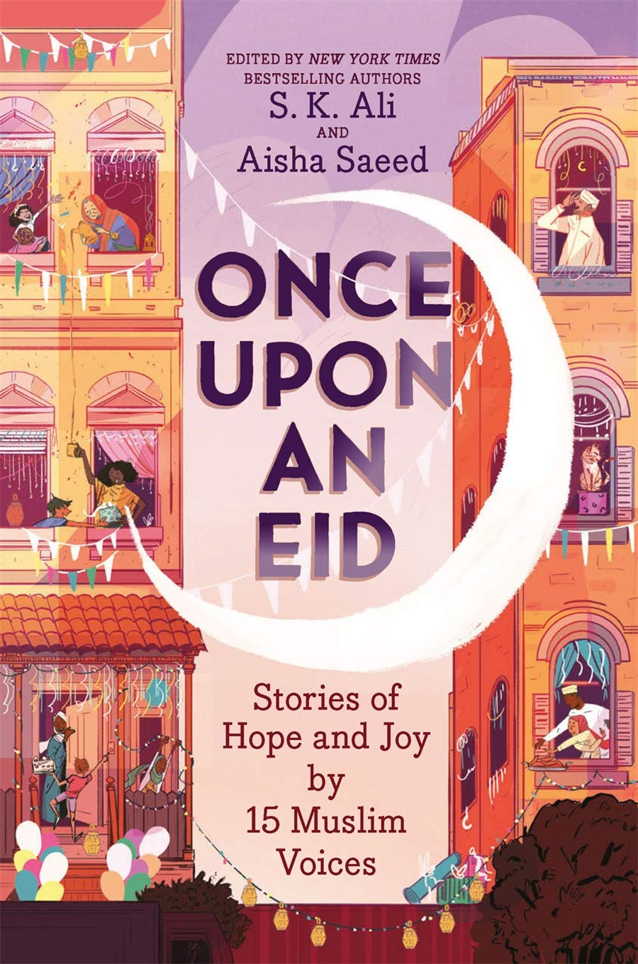Once Upon an Eid: Stories of Hope and Joy by 15 Muslim Voices: Amazon.ca:  Ali, S. K., Saeed, Aisha, Alfageeh, Sara: Books