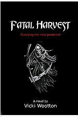 Fatal Harvest: Surviving the Next Pandemic Kindle Edition