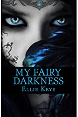 My Fairy Darkness (The Darkest Fairy Series Book 1) Kindle Edition