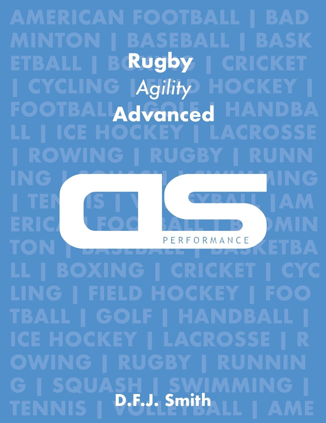 DS Performance - Strength & Conditioning Training Program for Rugby, Agility, Advanced