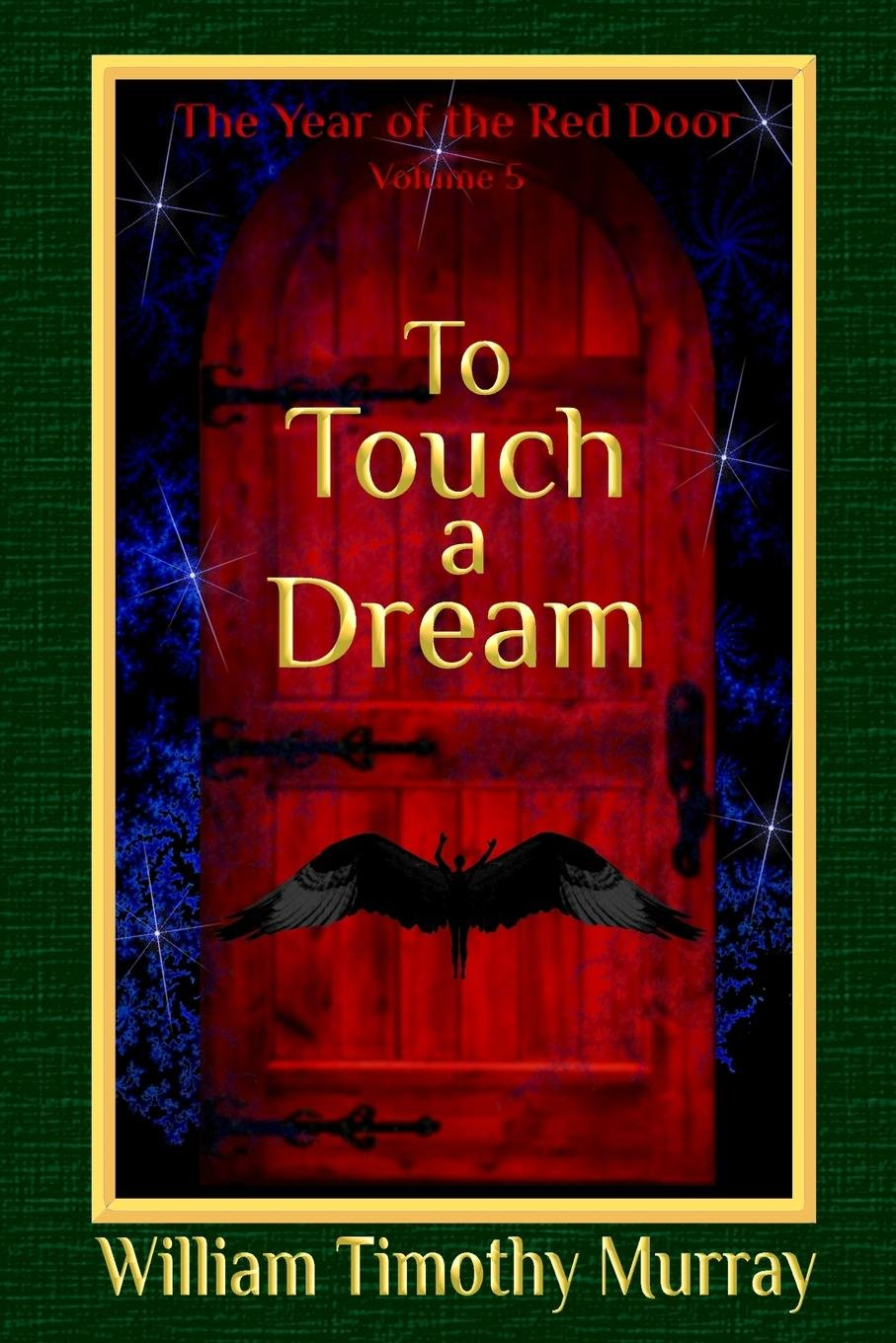 To Touch A Dream Volume 5 Of The Year Of The Red Door William