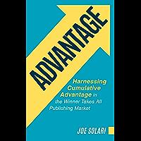 ADVANTAGE: Harnessing Cumulative Advantage in the Winner Takes All Publishing Market