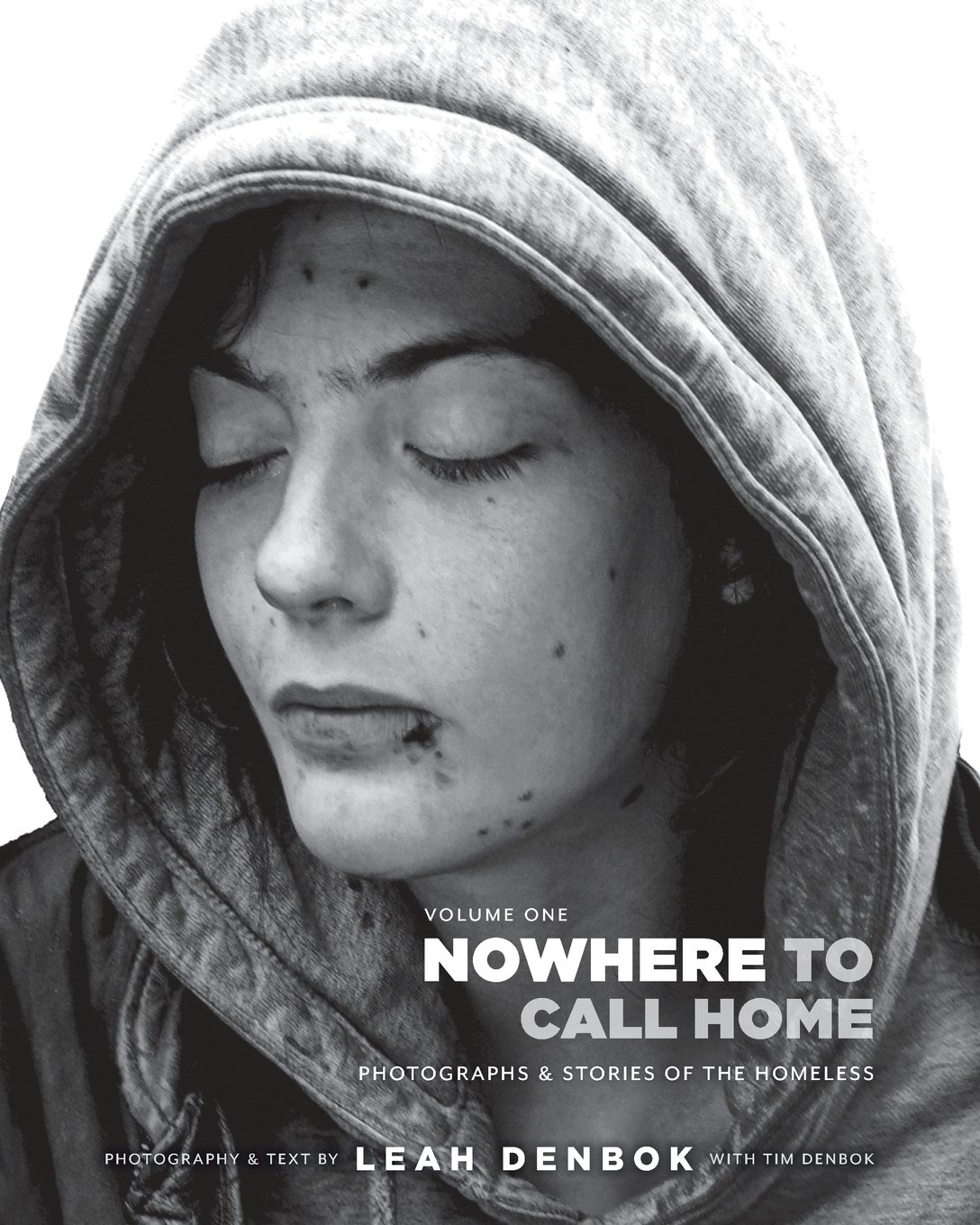 Nowhere to call home photographs and stories of the homeless leah