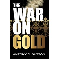 The War on Gold