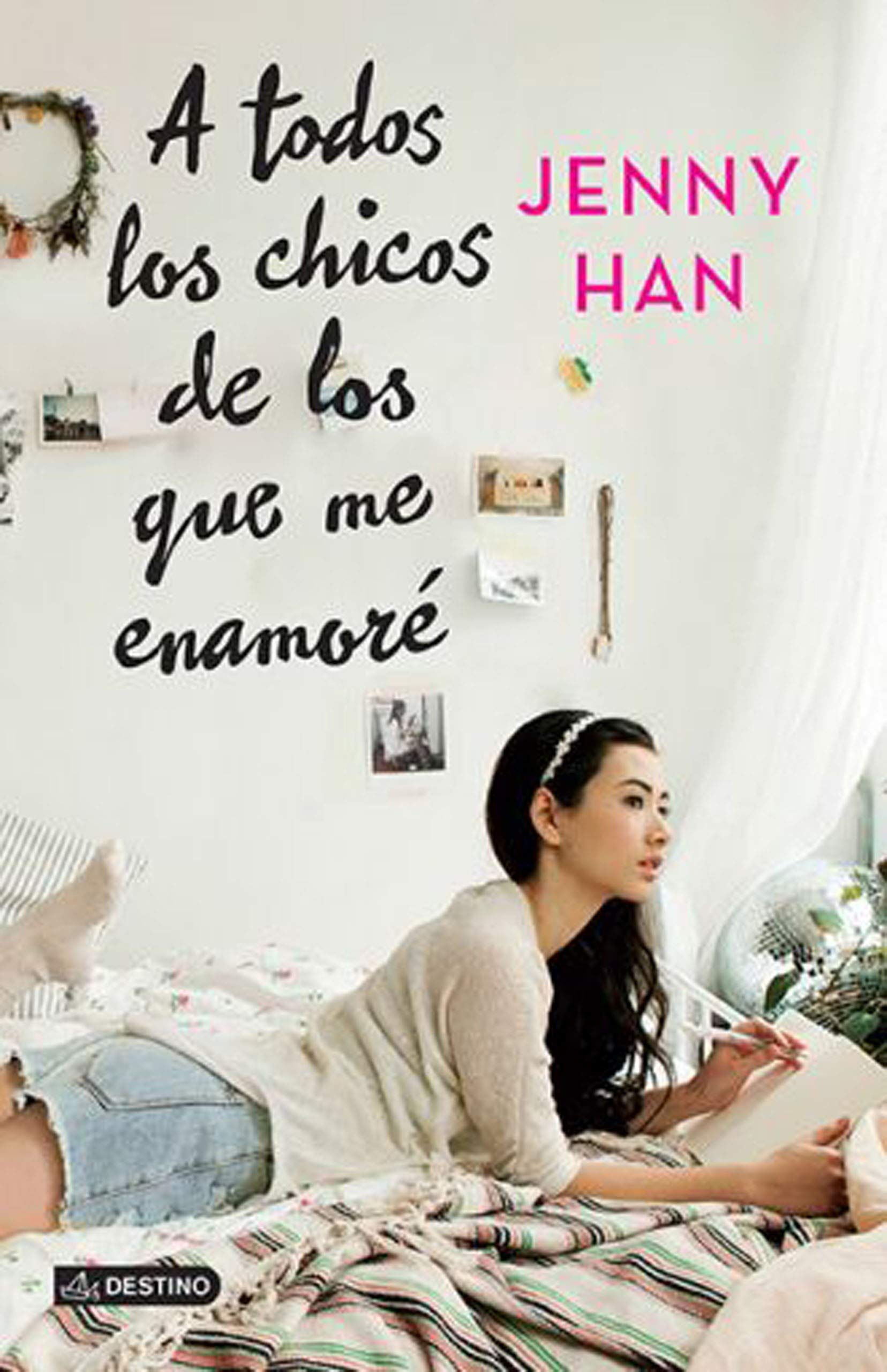 A Todos Los Chicos De Los Que Me Enamoré Spanish Edition 9786070725586 Han Jenny Books