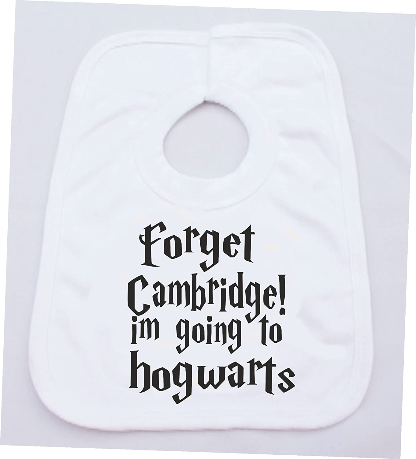 FORGET CAMBRIDGE IM GOING TO HOGWARTS FUNNY COTTON WHITE BABY VEST OR BIB (first size bib)