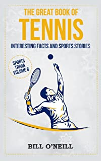 The Great Book of Tennis: Interesting Facts and Sports Stories (Sports Trivia) (
