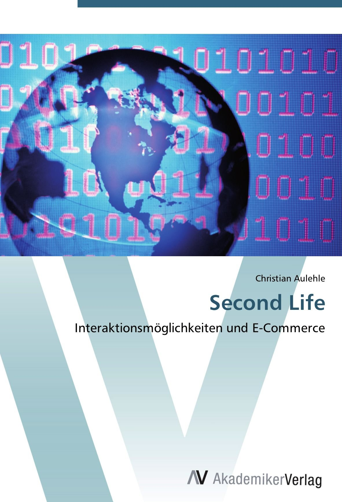 Second Life: Interaktionsmöglichkeiten und E-Commerce (German Edition) pdf