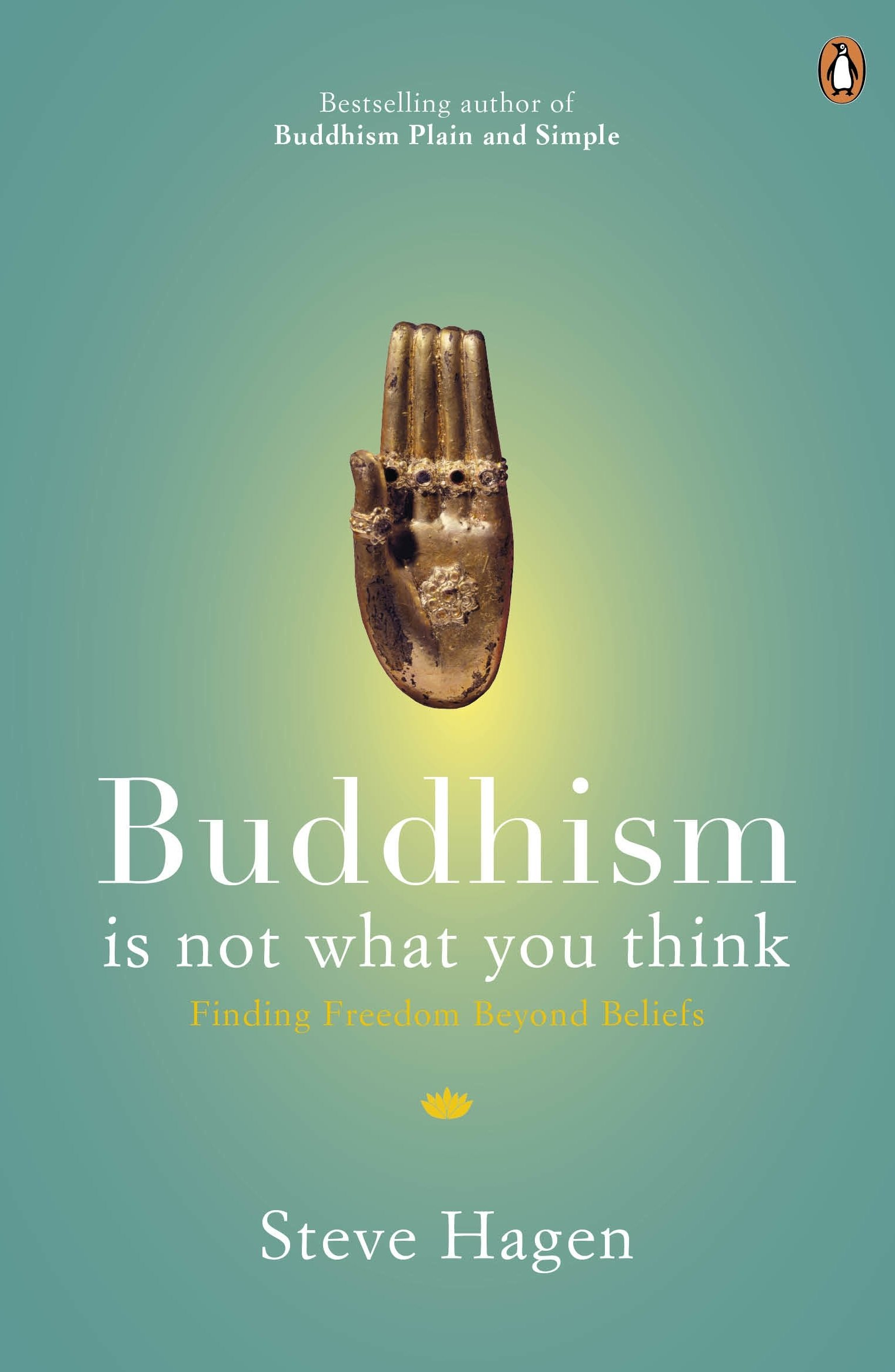 Buddhism is not what you think finding freedom beyond beliefs