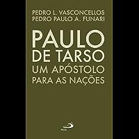 Paulo de Tarso: Um apóstolo para as nações (Biografias)
