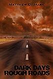 Dark Days Rough Roads