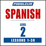 Spanish Level 2: Learn to Speak and Understand Spanish with Pimsleur Language Programs