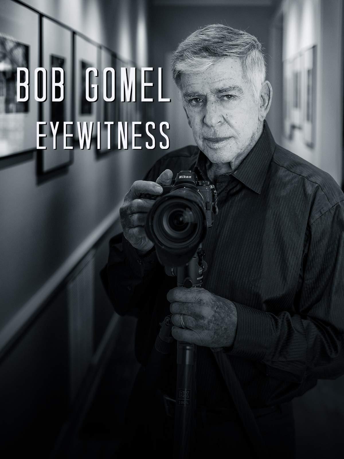 Bob Gomel : Eyewitness