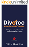 DIVORCE: The Modern Man's Guide