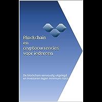 Blockchain en cryptocurrencies voor iedereen: De blockchain eenvoudig uitgelegd en investeren tegen minimum risico