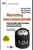 Marketing non convenzionale: Viral, guerrilla, tribal, societing e i 10 principi fondamentali del marketing postmoderno