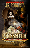 The Bank Job (The Gunsmith Book 432)