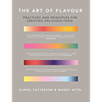 The Art of Flavour: Practices and Principles for Creating Delicious Food