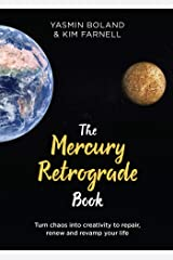 The Mercury Retrograde Book: Turn Chaos into Creativity to Repair, Renew and Revamp Your Life Kindle Edition