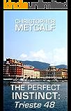 The Perfect Instinct: Trieste 48 A Lance Priest/Preacher Episode (No. 5)