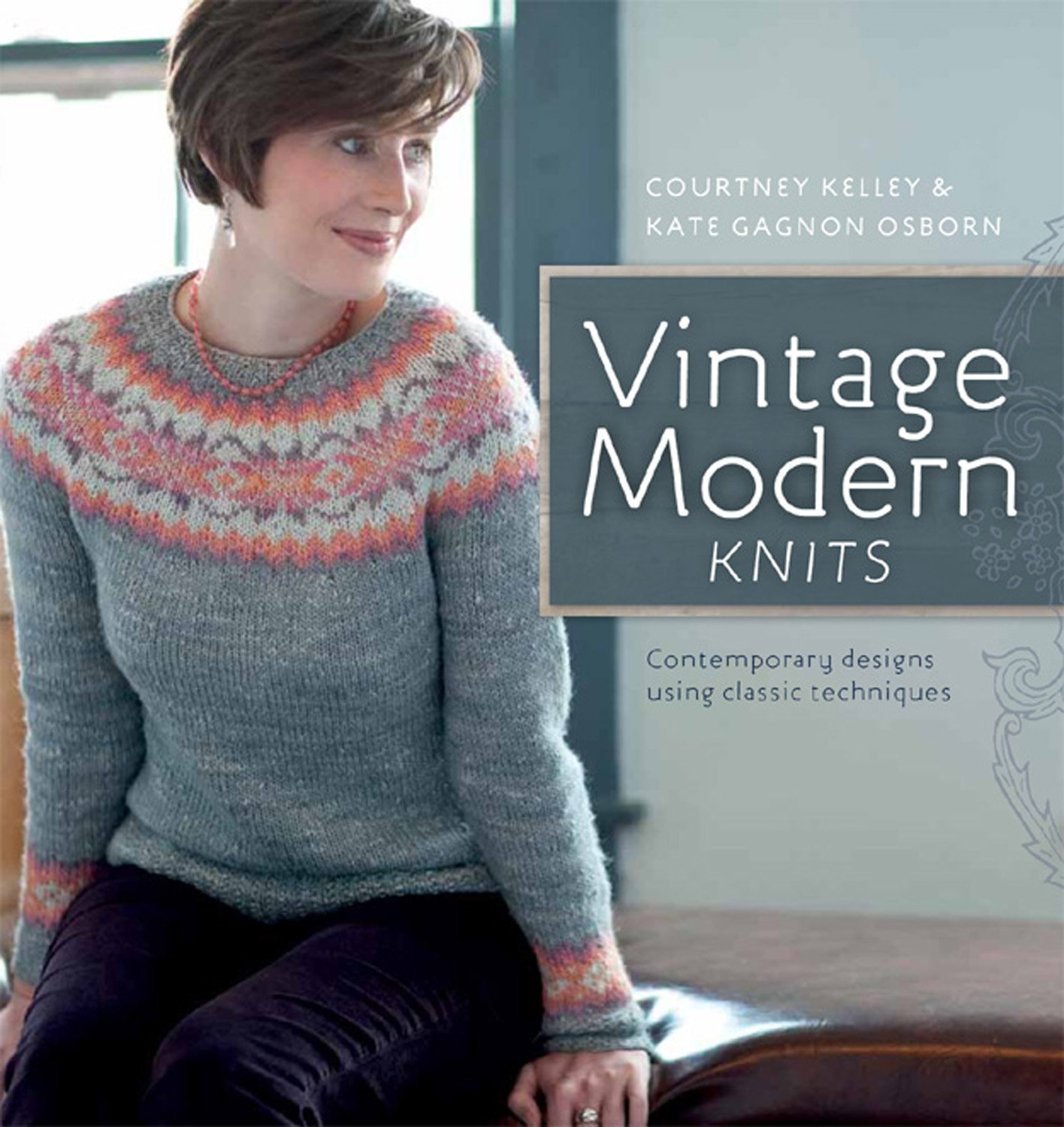 Read Online Vintage Modern Knits: Contemporary Designs Using Classic Techniques ebook